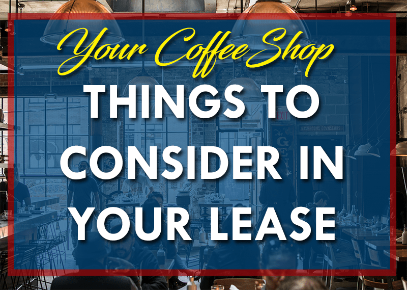 Tips on Your Coffee Shop Property Lease - Your Coffee Shop Lease