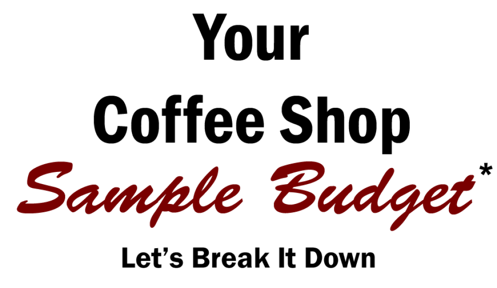 Before starting your coffee shop plan your sample budget coffee how to open a coffee shop how to budget a coffee shop budget a fandeluxe Image collections