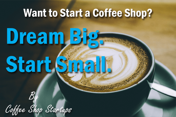 how to start a coffee shop How to open a coffee bar and it's the same for a great coffee shop from inspiration on starting a business to learning more about how to find.