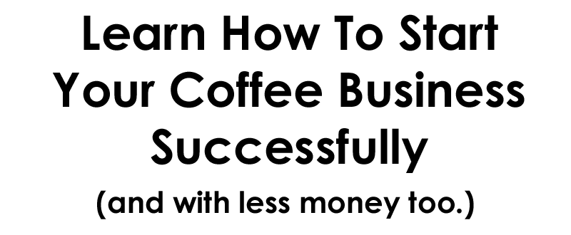 Before Starting Your Coffee Shop Plan Your Sample Budget Coffee